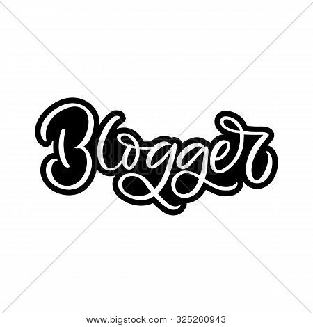Hand drawn lettering card. The inscription: Blogger. Perfect design for greeting cards, posters, T-shirts, banners, print invitations. stock photo