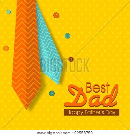 Best Dad greeting card design decorated with shiny neckties and colorful buttons on yellow backgroun
