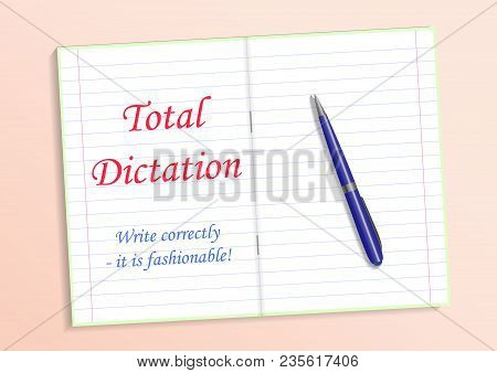 Red text Total dictation, write grammatically it s fashionable. Notebook and pen on the table. Vector illustration stock photo