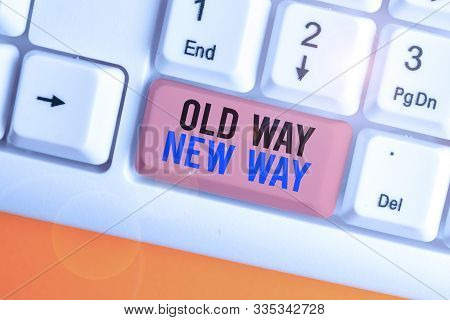 Handwriting text writing Old Way New Way. Concept meaning The different way to fulfill the desired purposes. stock photo