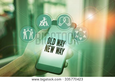 Word writing text Old Way New Way. Business concept for The different way to fulfill the desired purposes. stock photo