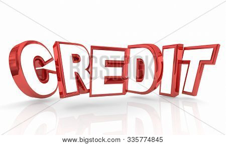 Credit Borrow Money Score Rating Loan Financing 3d Letters Illustration stock photo