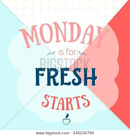 Monday is for fresh starts motivational poster for office, beginning of the week. Simple typography card for social media promotion, wall print. stock photo