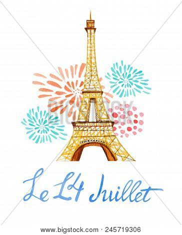 Bastille day. Le 14 Juillet. Text '14th of July'. French National day greeting card and poster design. Hand drawn watercolor illustration wit Eiffel tower and fireworks isolated on white background stock photo