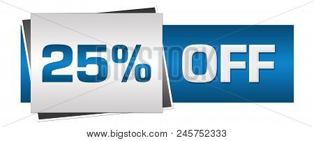 Twenty-five percent off text written over blue grey background. stock photo
