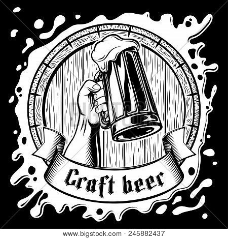 Foamy lager on a wooden barrel background. Hand hold a Glass of beer. The banner ribbon with gothic lettering Craft beer. Vector hand drawing illustration in retro engraving stamping ink vintage style stock photo