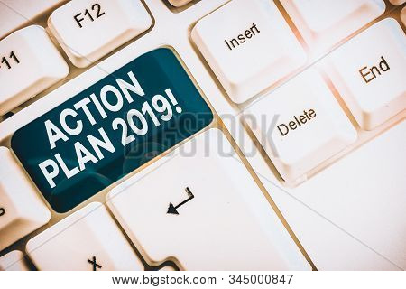 Word writing text Action Plan 2019. Business concept for proposed strategy or course of actions for current year White pc keyboard with empty note paper above white background key copy space. stock photo