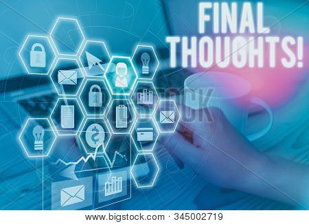 Text sign showing Final Thoughts. Conceptual photo the conclusion or last few sentences within your conclusion Picture photo system network scheme modern technology smart device. stock photo