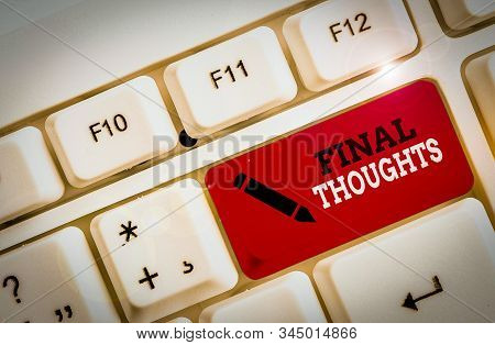 Text sign showing Final Thoughts. Conceptual photo the conclusion or last few sentences within your conclusion White pc keyboard with empty note paper above white background key copy space. stock photo