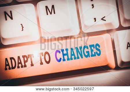 Text sign showing Adapt To Changes. Conceptual photo Embrace new opportunities Growth Adaptation progress. stock photo