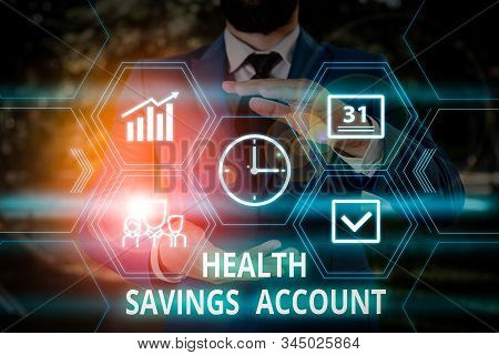 Word writing text Health Savings Account. Business concept for users with High Deductible Health Insurance Policy Male human wear formal work suit presenting presentation using smart device. stock photo