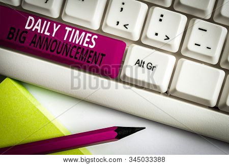 Conceptual hand writing showing Daily Times Big Announcement. Business photo text bringing actions fast using website or tv White pc keyboard with note paper above the white background. stock photo