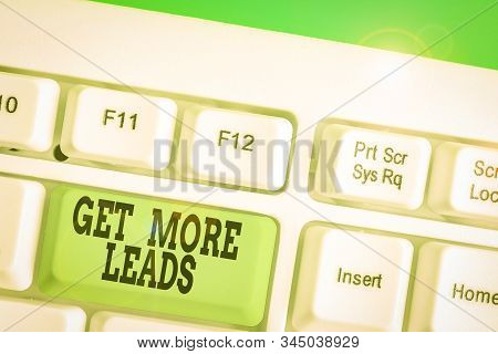 Conceptual hand writing showing Get More Leads. Business photo showcasing Look for new clients customers followers Marketing strategy. stock photo