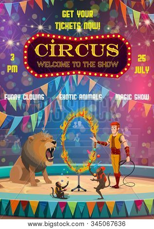 Circus entertainment show poster, animal tamer and lion jumping in fire ring. Vector big top circus tent, monkey juggling balls and pins, clowns, bunting flags and spotlights with spectators on seats stock photo