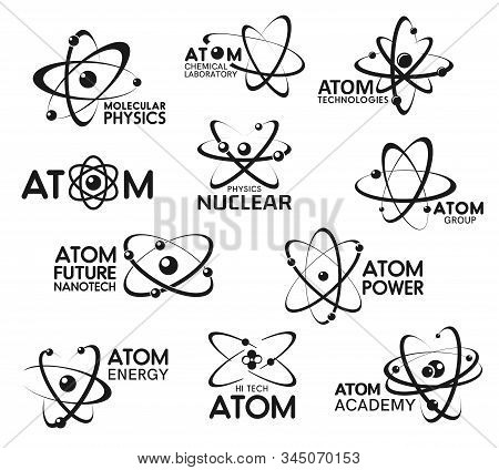 Atom icons, molecular technology and atomic physics signs. Vector chemical laboratory, atom science and nanotech research symbols, nuclear physics academy, atom power and energy company stock photo