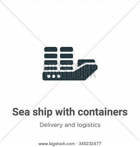 Sea ship with containers vector icon on white background. Flat vector sea ship with containers icon symbol sign from modern delivery and logistics collection for mobile concept and web apps design. stock photo