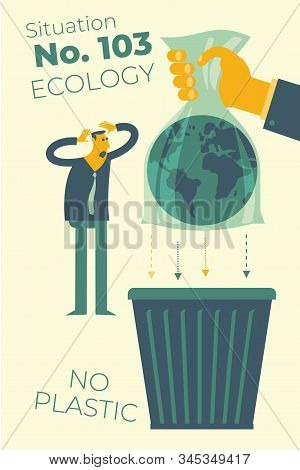 Ecological illustration. Hand in a plastic bag throws the planet Earth into an urn. Plastic pollution of surrounding land. The problem of waste disposal. No plastic. Eco problem. Green. stock photo