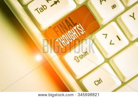 Conceptual hand writing showing Final Thoughts. Business photo showcasing the conclusion or last few sentences within your conclusion White pc keyboard with note paper above the white background. stock photo
