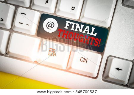 Writing note showing Final Thoughts. Business photo showcasing the conclusion or last few sentences within your conclusion White pc keyboard with note paper above the white background. stock photo