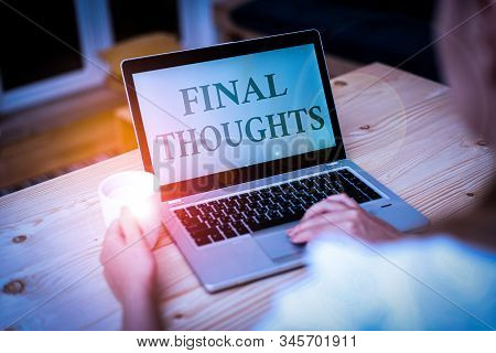 Handwriting text writing Final Thoughts. Concept meaning the conclusion or last few sentences within your conclusion woman laptop computer smartphone mug office supplies technological devices. stock photo