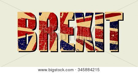 Brexit poster. UK leaving EU. Crisis in relations between the United Kingdom and the European Union. Vote for new deal. Brexit without deal. Great Britain grunge flag. Vector illustration stock photo