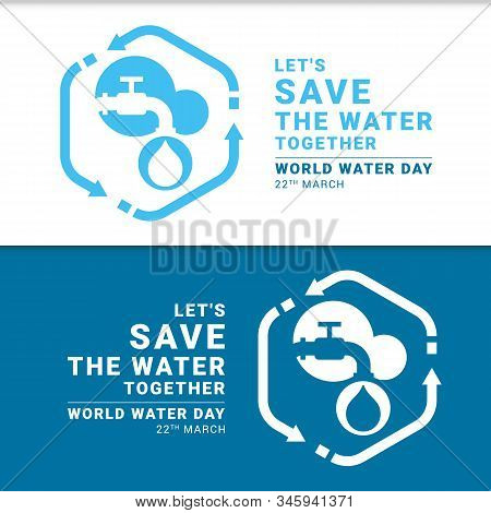 Let's save the water together world water day banner with tap water and drop water in bubble circle and arrow around sign vector design stock photo