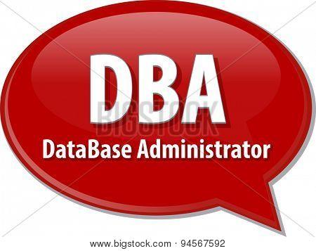 Speech bubble illustration of information technology acronym abbreviation term definition DBA Database Administrator stock photo