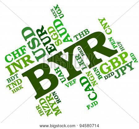 Byr Currency Showing Exchange Rate And Forex stock photo