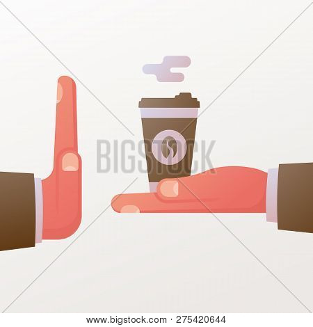 No coffee. Rejection caffeine. Give paper cup coffee. Hand gesture symbolizing refusal of coffee. Vector illustration flat design. Isolated on white background. stock photo