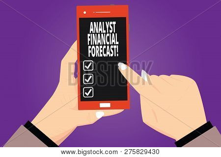 Text sign showing Analyst Financial Forecast. Conceptual photo estimate future financial outcomes of a company Hu analysis Hands Holding Pointing Touching Smartphone Blank Color Screen. stock photo