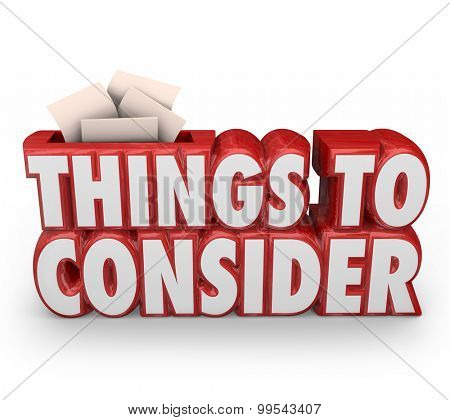Things to Consider words in red 3d letters and suggestions or advice slips of paper inside a suggestion box to illustrate or communicate important advice before you begin or make a purchase stock photo