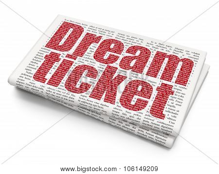 Business concept: Dream Ticket on Newspaper background