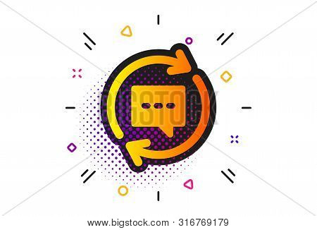 Chat Speech bubble sign. Halftone circles pattern. Update Comments icon. Communication symbol. Classic flat update comments icon. Vector stock photo