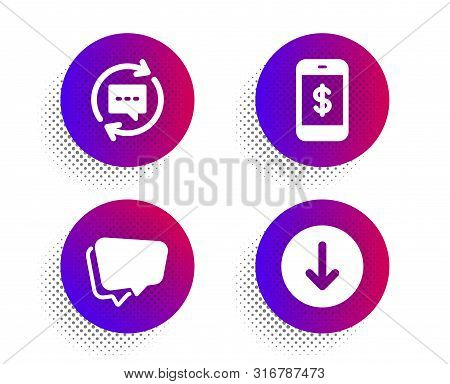 Update comments, Speech bubble and Smartphone payment icons simple set. Halftone dots button. Scroll down sign. Chat speech bubble, Chat message, Mobile pay. Swipe arrow. Technology set. Vector stock photo