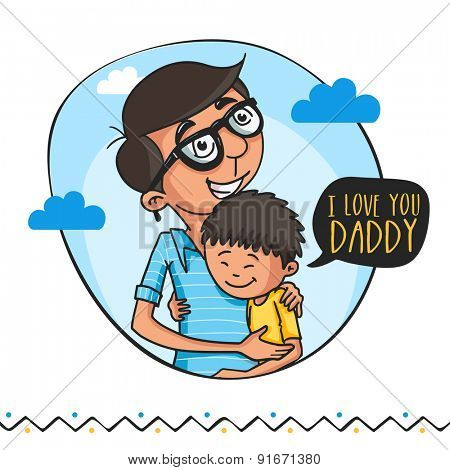 Cute little boy hugging and saying \'I Love You Daddy\' to his father, beautiful greeting card design
