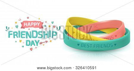 Friendship Day greeting card, happy holiday of amity. Three rubber bracelets for best friends yellow, pink and turquoise. Silicone wristbands and inscription of congratulations on white background stock photo