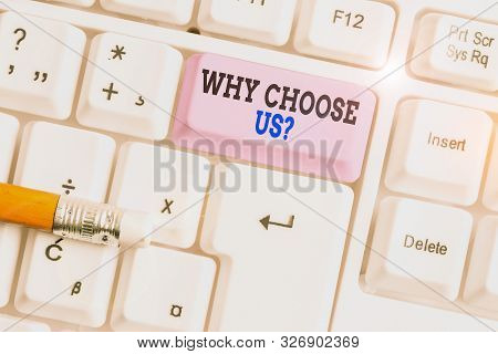 Word writing text Why Choose Us Question. Business concept for Reasons for choosing our brand over others arguments White pc keyboard with empty note paper above white background key copy space. stock photo