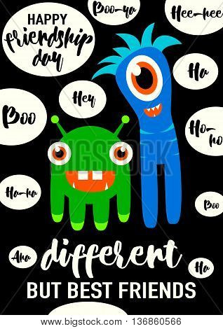 Vector illustration of cool modern happy friendship day felicitation in fashion simple style with lettering quote text sign, cute smiling monsters, exclamatory words isolated on black background. Different but best friends. stock photo