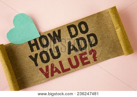 Word writing text How Do You Add Value Question. Business concept for Bring business progress contribute earn written Folded Cardboard paper piece plain background Heart next to it. stock photo