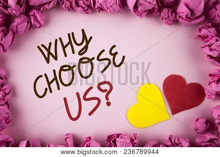 Word writing text Why Choose Us Question. Business concept for Reasons to select our Services Products or Offers written plain background within Pink Paper Balls Hearts next to it. stock photo