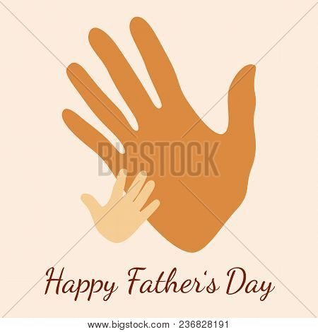 happy fathers day concept of holiday handprint of father and