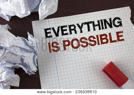 Word Writing Text Everything Is Possible. Business Concept For All You Think Or Dream Can Become Tru