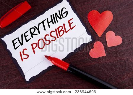 Conceptual Hand Writing Showing Everything Is Possible. Business Photo Text All You Think Or Dream C