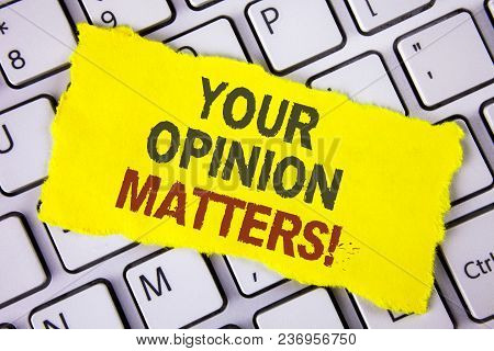 Text sign showing Your Opinion Matters Motivational Call. Conceptual photo Client Feedback Reviews are important written Tear Sticky note paper placed white Keyboard. Top View. stock photo