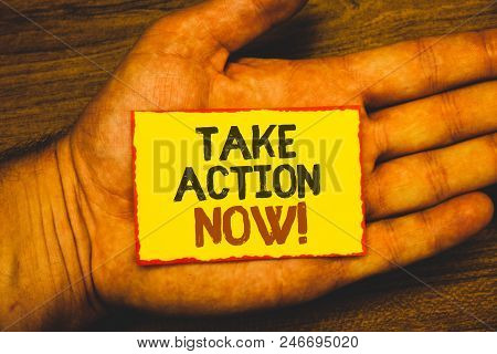 Conceptual hand writing showing Take Action Now Motivational Call. Business photo showcasing Urgent Move Start Promptly Immediate Begin Text Words written yellow paper note red border message love stock photo
