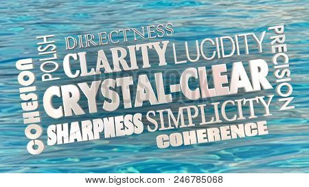 Crystal Clear Clarity Concise Communication Word Collage 3d Illustration stock photo