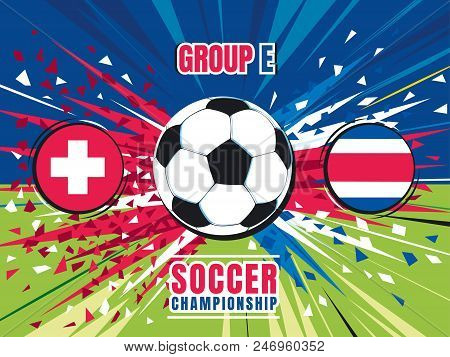 Soccer championship match template. Switzerland vs Costa Rica. Flying soccer ball with speed trace and splinters of teams flag colors. Color vector illustration stock photo
