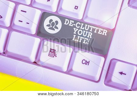Word writing text De Clutter Your Life. Business concept for remove unnecessary items from untidy or overcrowded places. stock photo