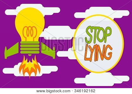 Conceptual hand writing showing Stop Lying. Business photo showcasing put an end on chronic behavior of compulsive or habitual lying Top view launching bulb rocket fire base Project Fuel idea. stock photo