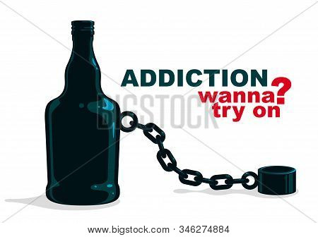 Bottle as a weight on shackles chain to leg alcoholism metaphor vector trendy design of social advertising poster or banner, addiction to alcohol bad habits and problems. stock photo